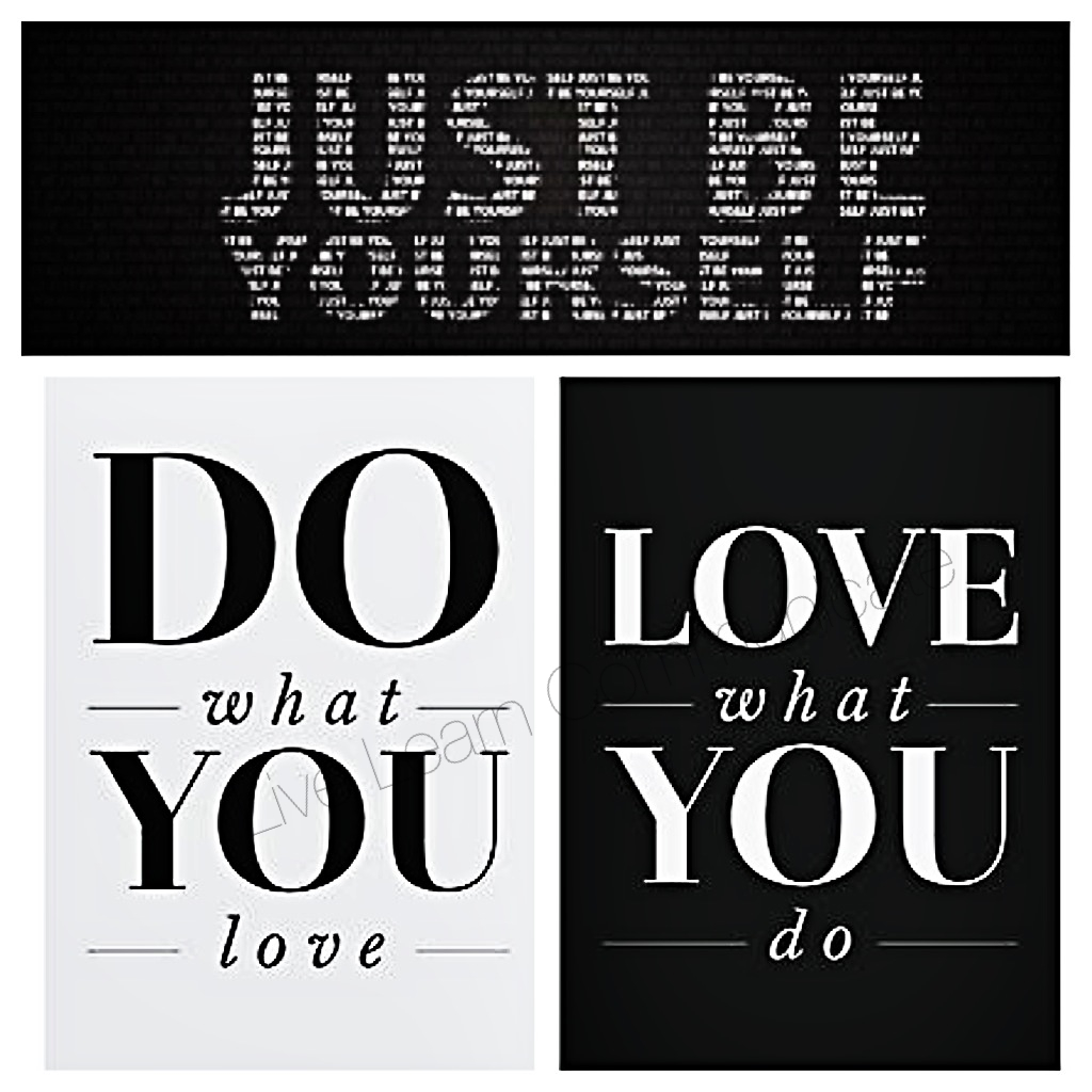 Quotes About Love What You Do : ... that in life you should do what you love and love what you do i
